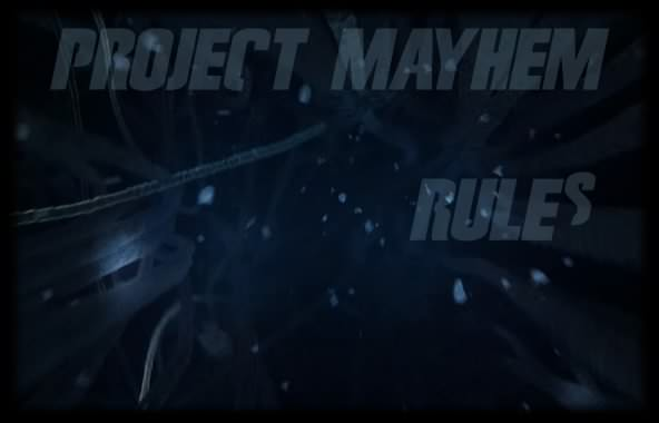 Project Mayhem rules